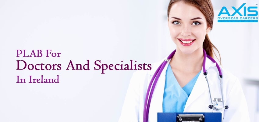 PLAB For Doctors And Specialists In Ireland