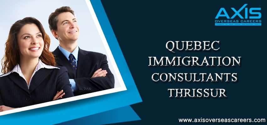 Quebec Immigration Consultants in Thrissur